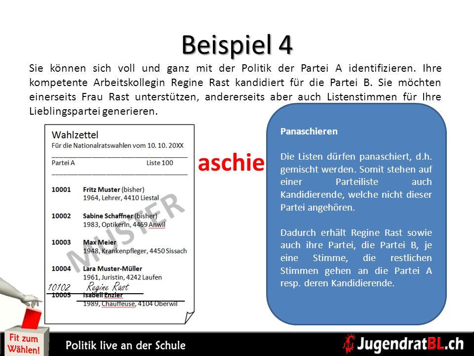 Beispiel 4 Sie können sich voll und ganz mit der Politik der Partei A identifizieren. Ihre kompetente Arbeitskollegin Regine Rast kandidiert für die P
