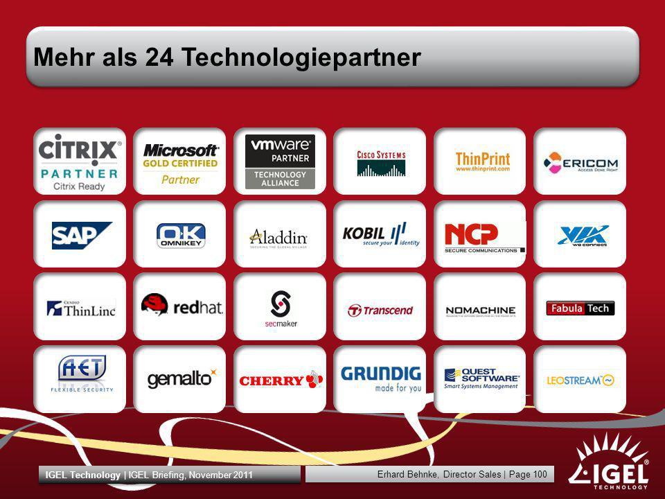 Erhard Behnke, Director Sales | Page 100 IGEL Technology | IGEL Briefing, November 2011 Mehr als 24 Technologiepartner