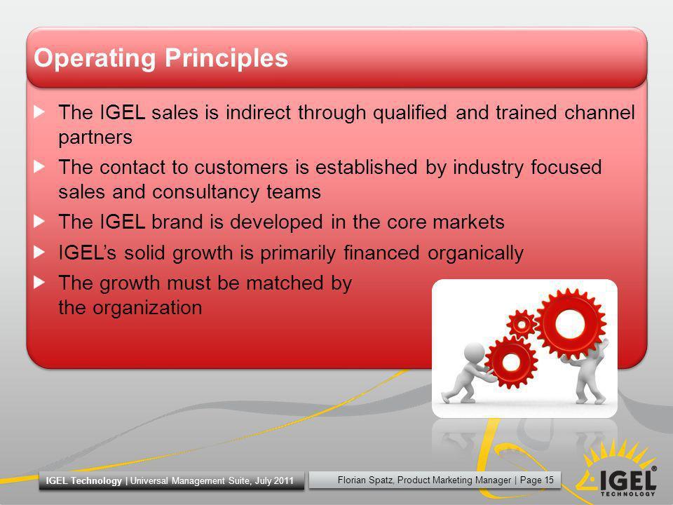 Erhard Behnke, Director Sales   Page 15 IGEL Technology   IGEL Briefing, November 2011 Florian Spatz, Product Marketing Manager   Page 15 IGEL Technol