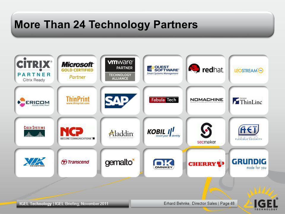 Erhard Behnke, Director Sales   Page 48 IGEL Technology   IGEL Briefing, November 2011 More Than 24 Technology Partners