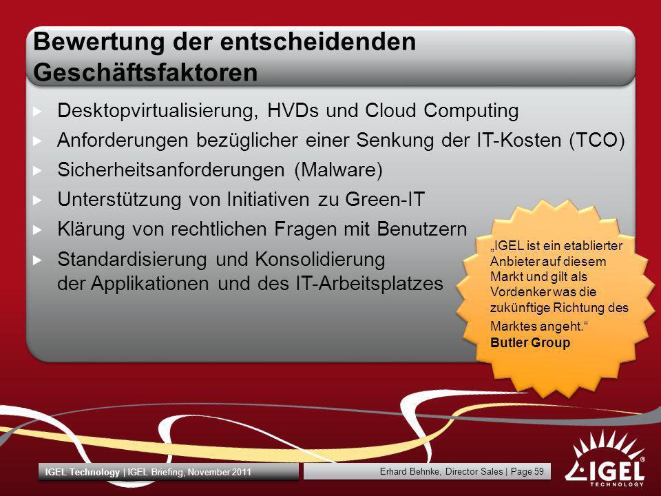 Erhard Behnke, Director Sales   Page 59 IGEL Technology   IGEL Briefing, November 2011 Bewertung der entscheidenden Geschäftsfaktoren Desktopvirtualis
