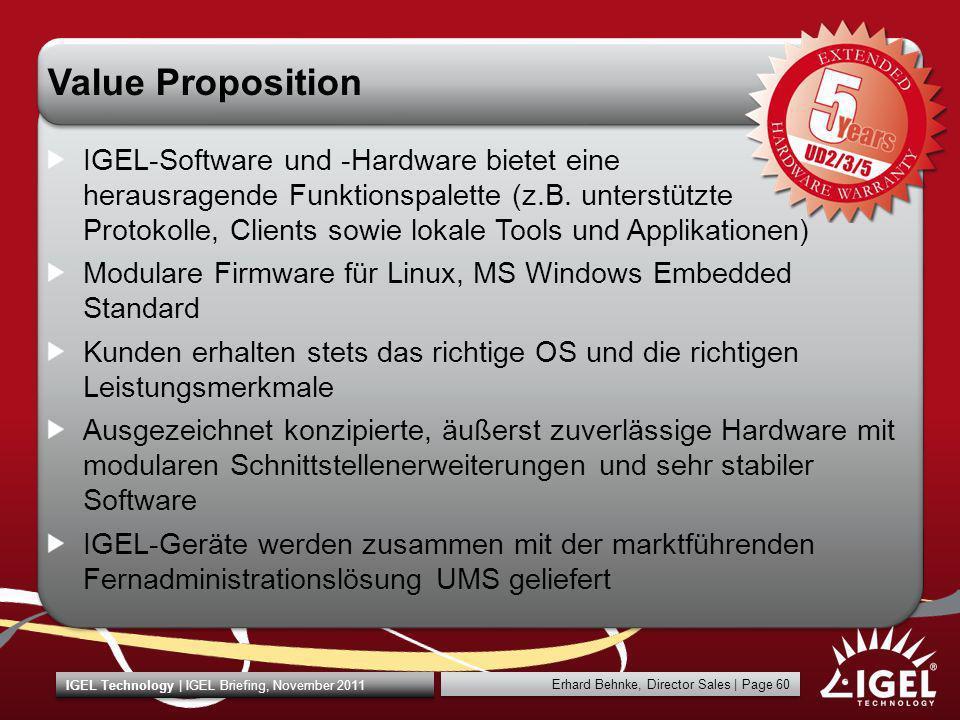 Erhard Behnke, Director Sales   Page 60 IGEL Technology   IGEL Briefing, November 2011 Value Proposition IGEL-Software und -Hardware bietet eine herau