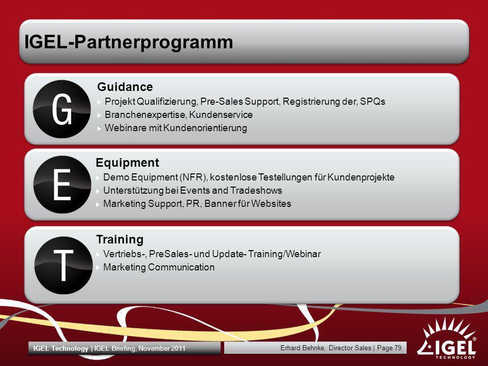 Erhard Behnke, Director Sales | Page 79 IGEL Technology | IGEL Briefing, November 2011 IGEL-Partnerprogramm Guidance Projekt Qualifizierung, Pre-Sales