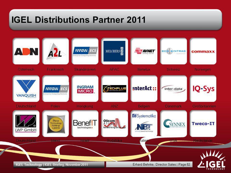 Erhard Behnke, Director Sales   Page 82 IGEL Technology   IGEL Briefing, November 2011 IGEL Distributions Partner 2011 DeutschlandIrlandIsraelSüdafrik