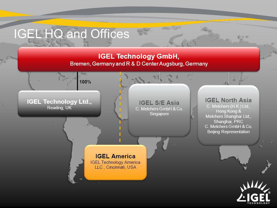 IGEL HQ and Offices IGEL Technology GmbH, Bremen, Germany and R & D Center Augsburg, Germany IGEL America IGEL Technology America LLC., Cincinnati, US