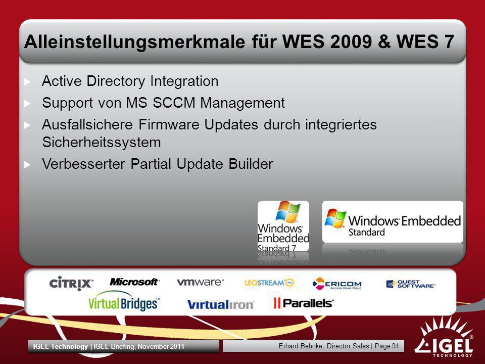 Erhard Behnke, Director Sales   Page 94 IGEL Technology   IGEL Briefing, November 2011 Alleinstellungsmerkmale für WES 2009 & WES 7 Active Directory I