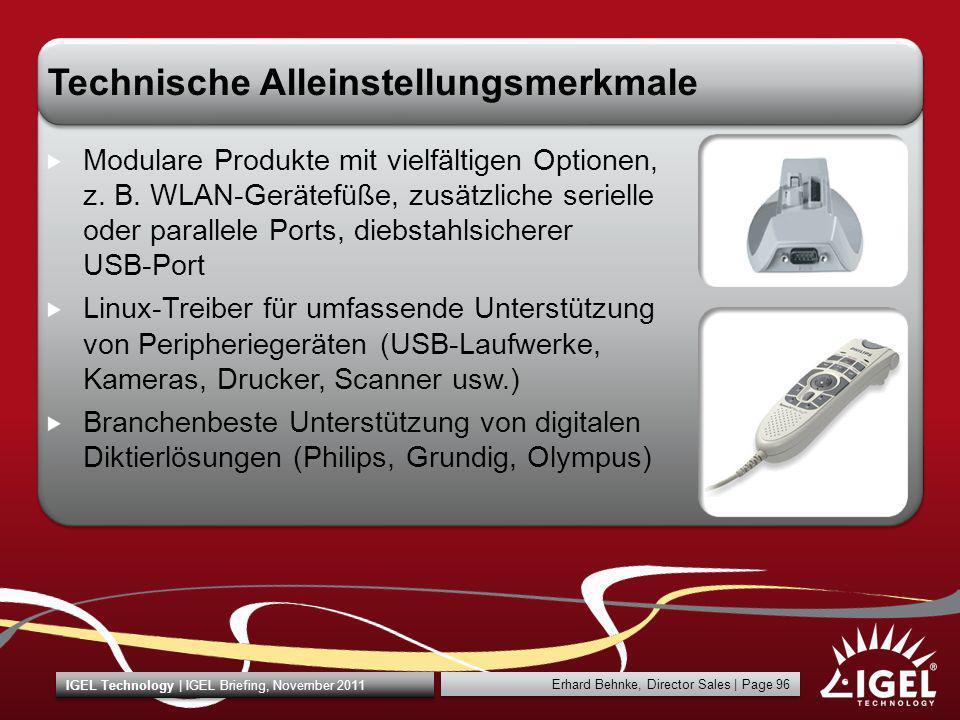 Erhard Behnke, Director Sales   Page 96 IGEL Technology   IGEL Briefing, November 2011 Technische Alleinstellungsmerkmale Modulare Produkte mit vielfä