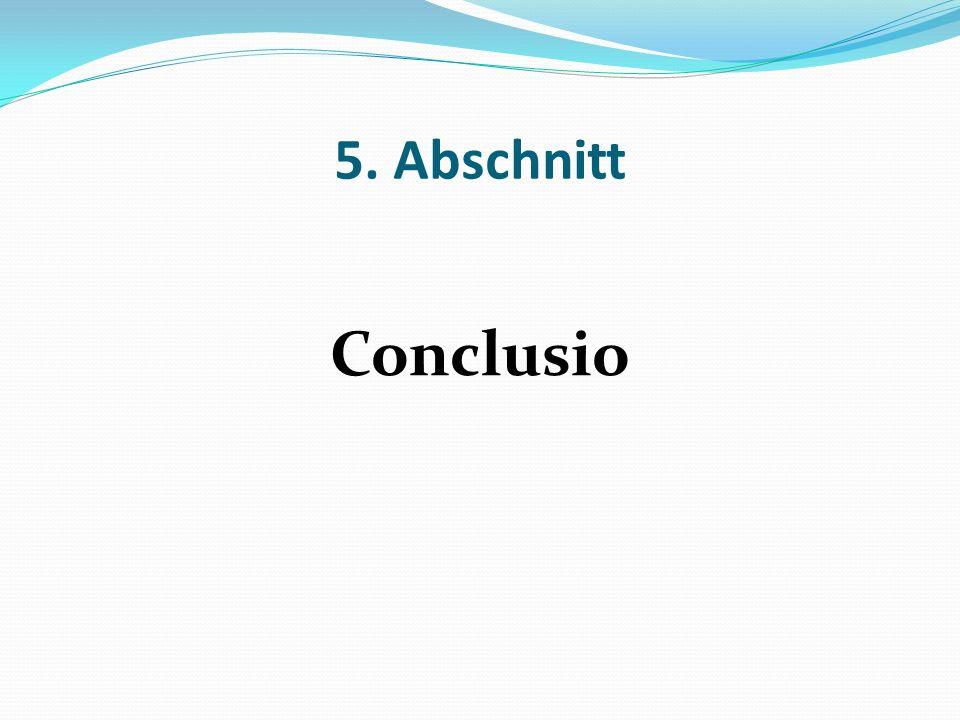 5. Abschnitt Conclusio