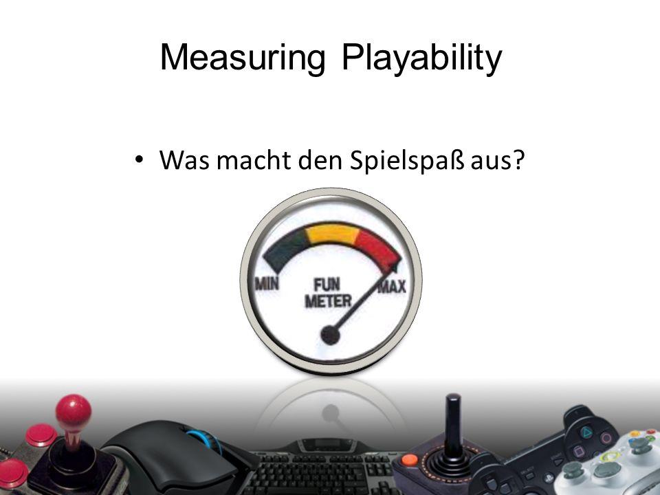 Measuring Playability Was macht den Spielspaß aus?