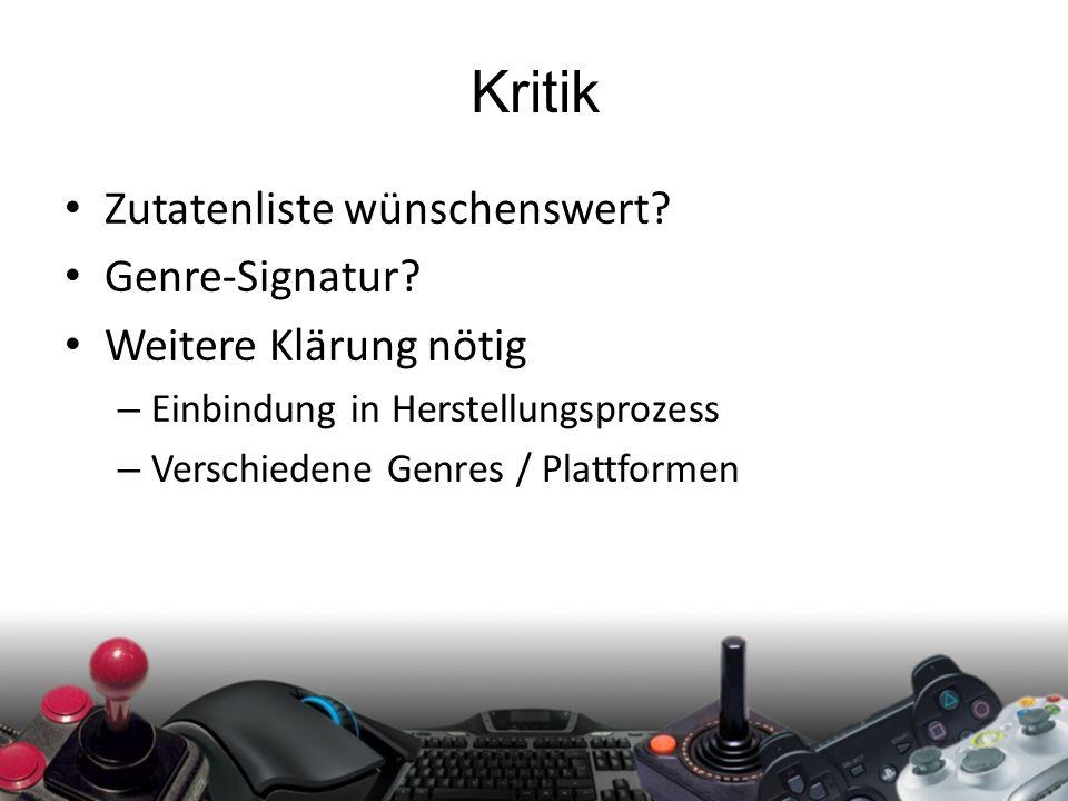 Kritik Zutatenliste wünschenswert.Genre-Signatur.
