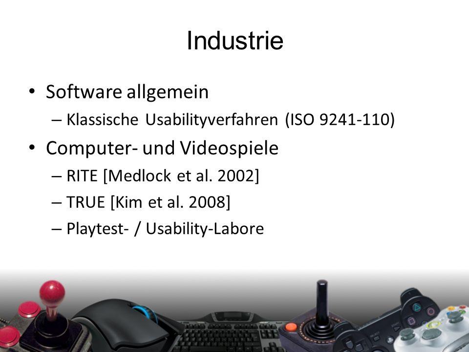 Industrie Software allgemein – Klassische Usabilityverfahren (ISO 9241-110) Computer- und Videospiele – RITE [Medlock et al. 2002] – TRUE [Kim et al.