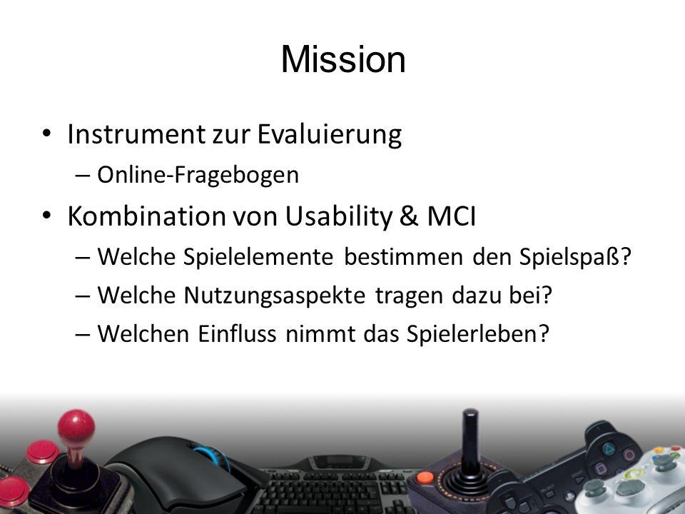 Mission Instrument zur Evaluierung – Online-Fragebogen Kombination von Usability & MCI – Welche Spielelemente bestimmen den Spielspaß? – Welche Nutzun
