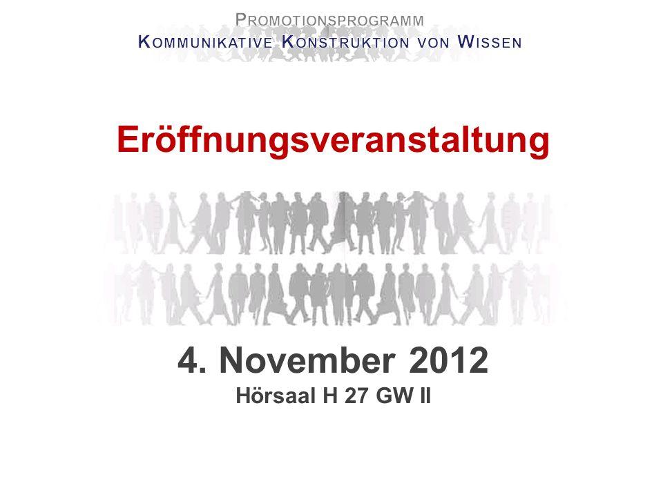 Auftaktveranstaltung des Promotionsprogramm Kommunikative Konstruktion von Wissen Freitag 4.