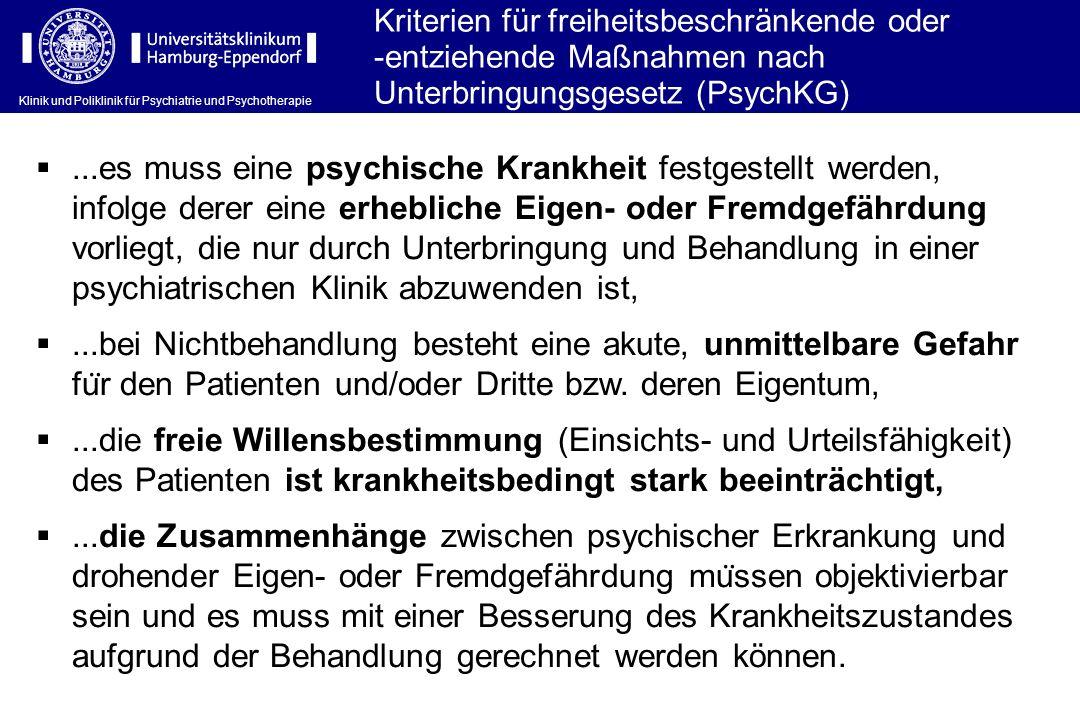 Klinik und Poliklinik für Psychiatrie und Psychotherapie Kriterien für freiheitsbeschränkende oder -entziehende Maßnahmen nach Unterbringungsgesetz (P