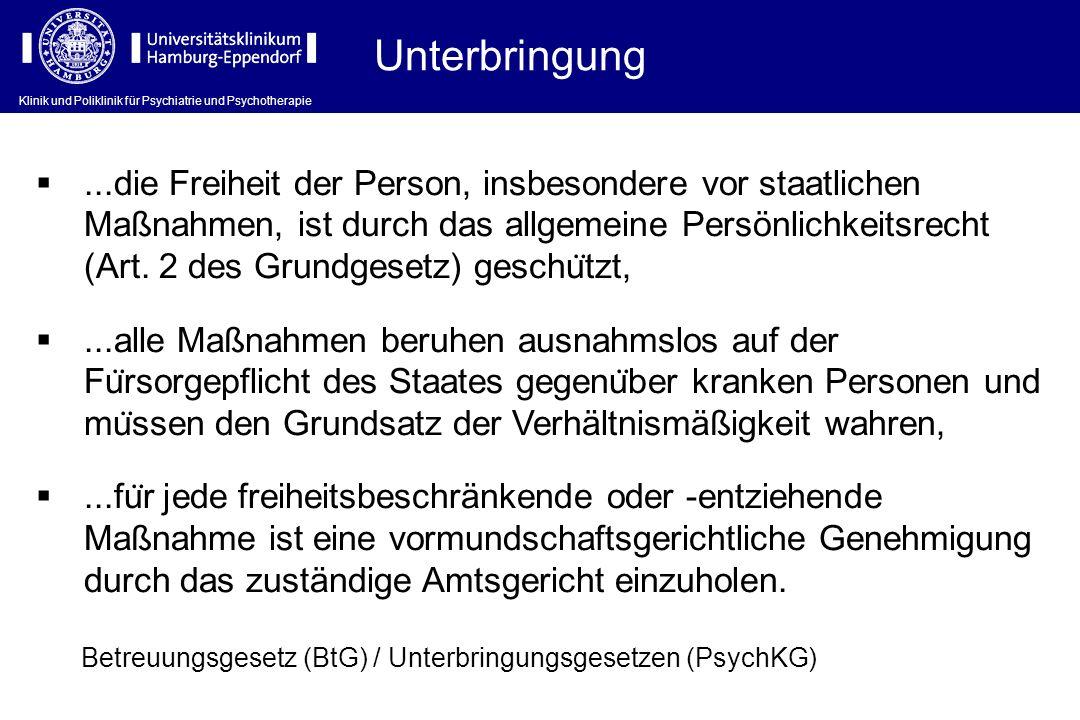 Klinik und Poliklinik für Psychiatrie und Psychotherapie...die Freiheit der Person, insbesondere vor staatlichen Maßnahmen, ist durch das allgemeine P