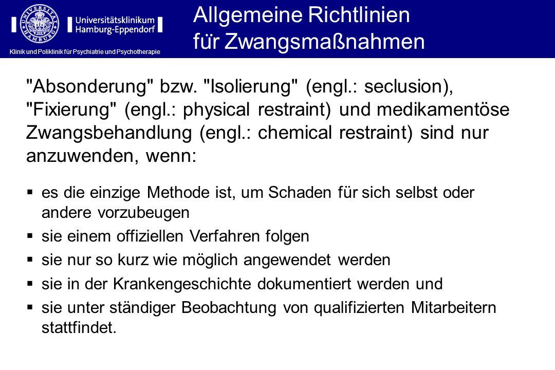 Klinik und Poliklinik für Psychiatrie und Psychotherapie Allgemeine Richtlinien fu ̈ r Zwangsmaßnahmen