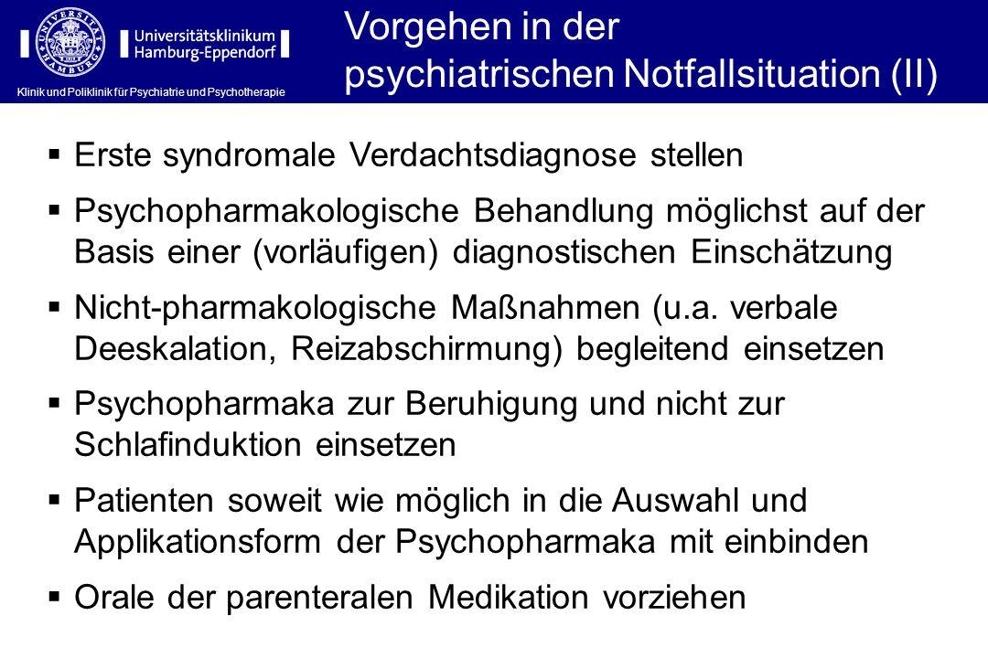 Klinik und Poliklinik für Psychiatrie und Psychotherapie Vorgehen in der psychiatrischen Notfallsituation (II) Erste syndromale Verdachtsdiagnose stel