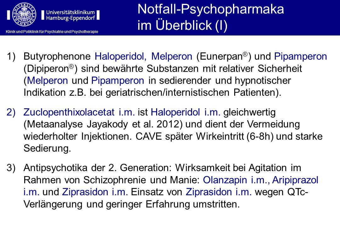 Klinik und Poliklinik für Psychiatrie und Psychotherapie 1)Butyrophenone Haloperidol, Melperon (Eunerpan ® ) und Pipamperon (Dipiperon ® ) sind bewähr