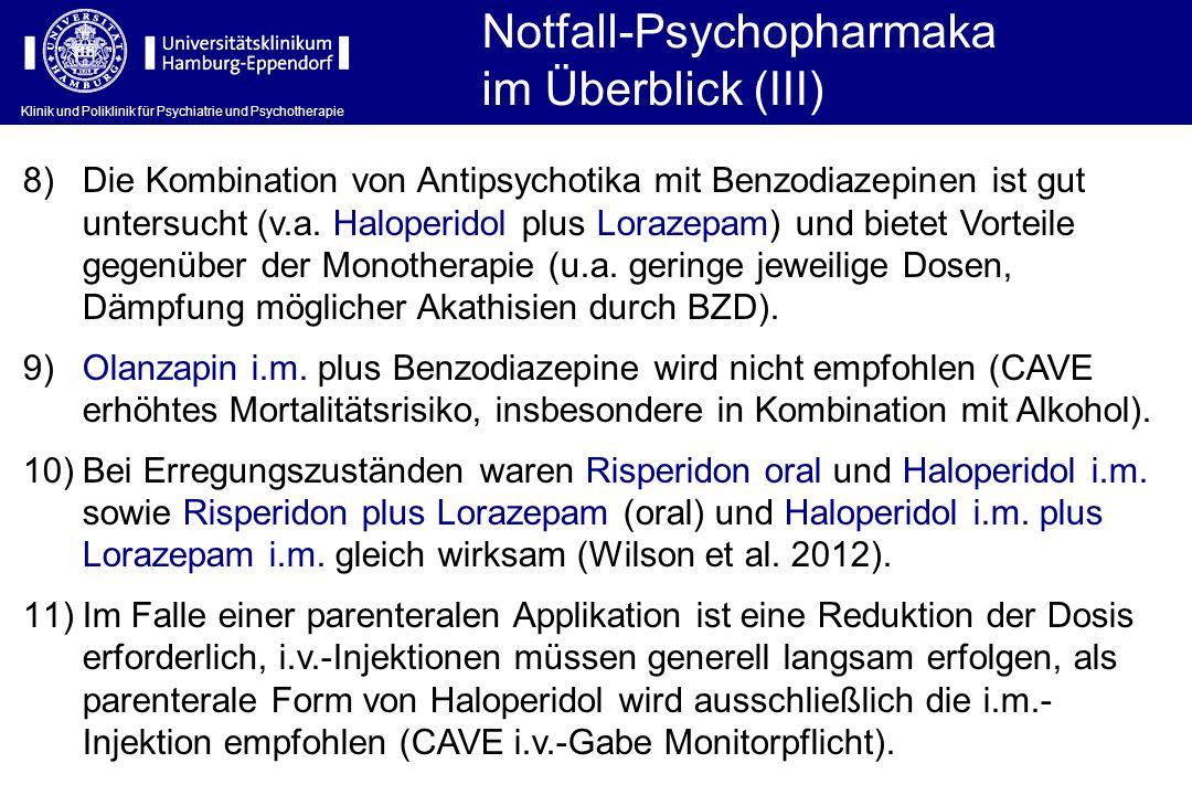 Klinik und Poliklinik für Psychiatrie und Psychotherapie 8)Die Kombination von Antipsychotika mit Benzodiazepinen ist gut untersucht (v.a. Haloperidol