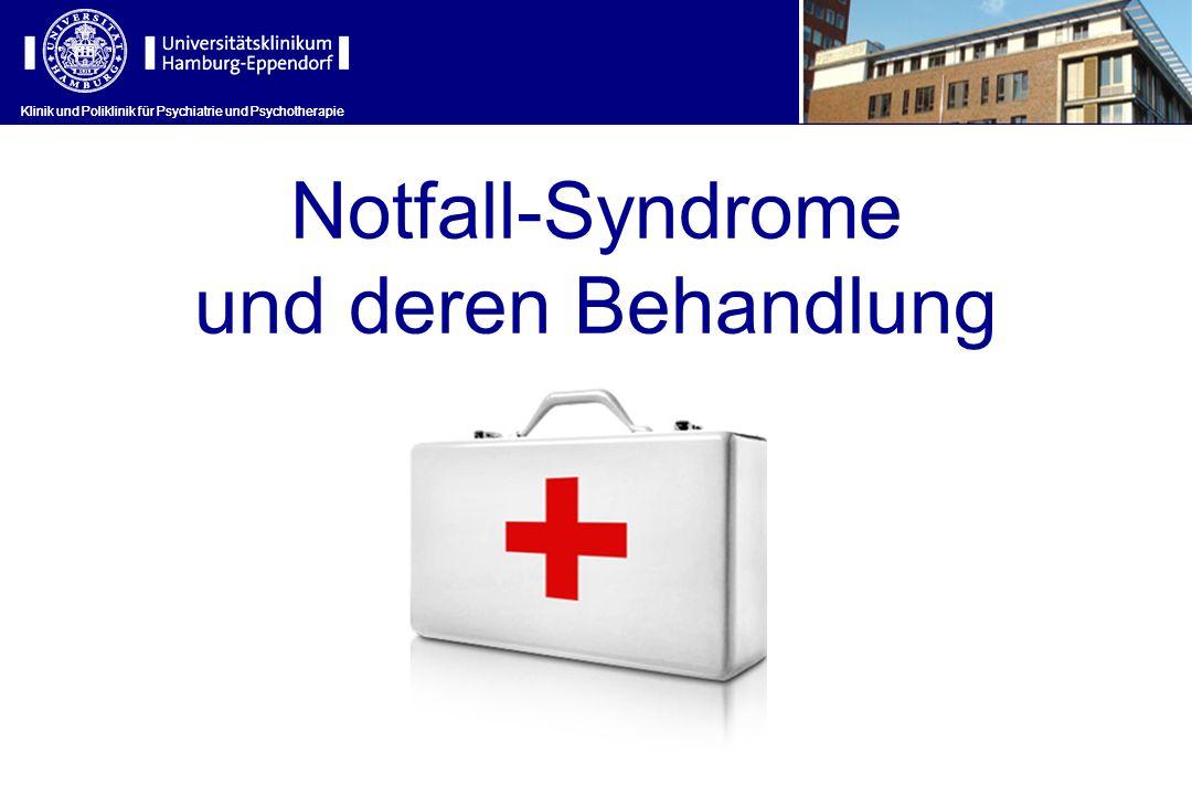 Klinik und Poliklinik für Psychiatrie und Psychotherapie Notfall-Syndrome und deren Behandlung Klinik und Poliklinik für Psychiatrie und Psychotherapi