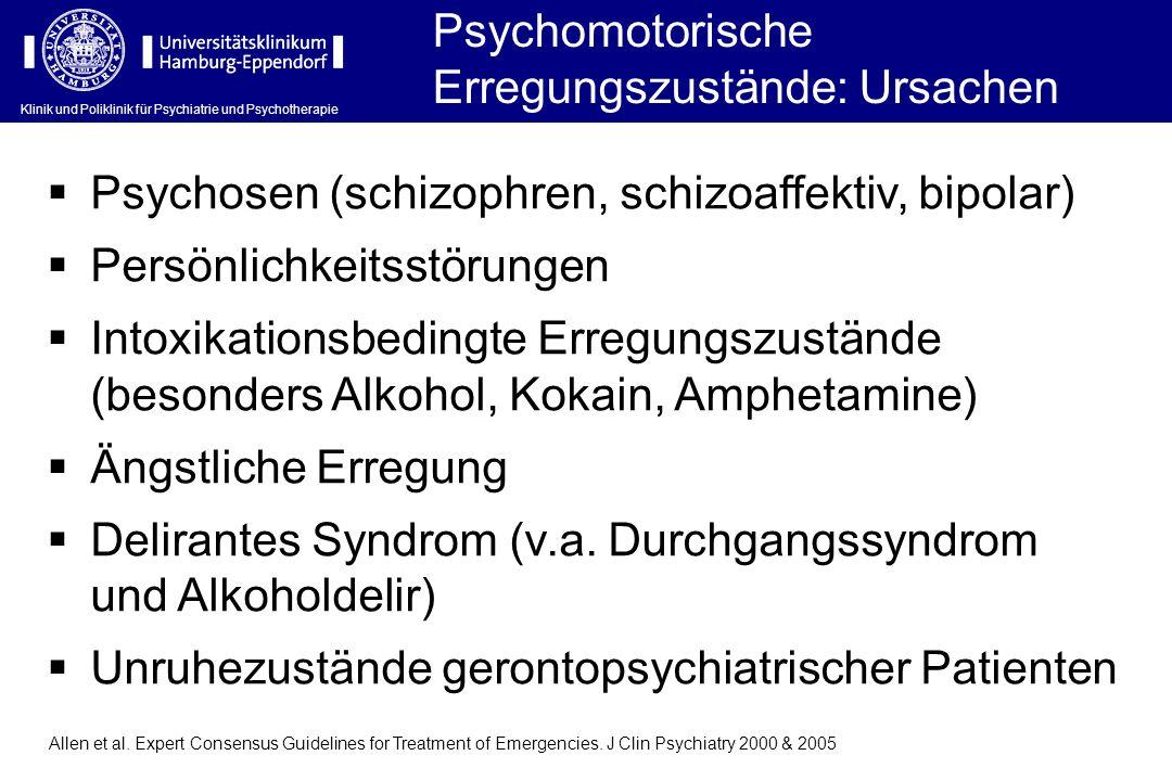 Klinik und Poliklinik für Psychiatrie und Psychotherapie Psychomotorische Erregungszustände: Ursachen Psychosen (schizophren, schizoaffektiv, bipolar)