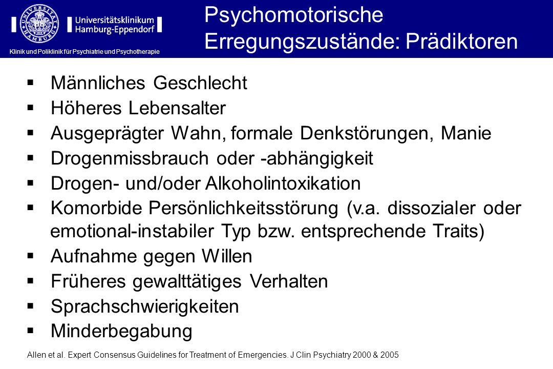 Klinik und Poliklinik für Psychiatrie und Psychotherapie Psychomotorische Erregungszustände: Prädiktoren Allen et al. Expert Consensus Guidelines for