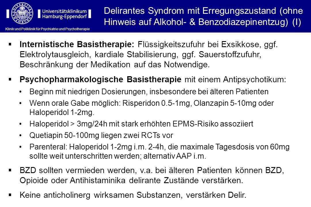 Klinik und Poliklinik für Psychiatrie und Psychotherapie Delirantes Syndrom mit Erregungszustand (ohne Hinweis auf Alkohol- & Benzodiazepinentzug) (I)
