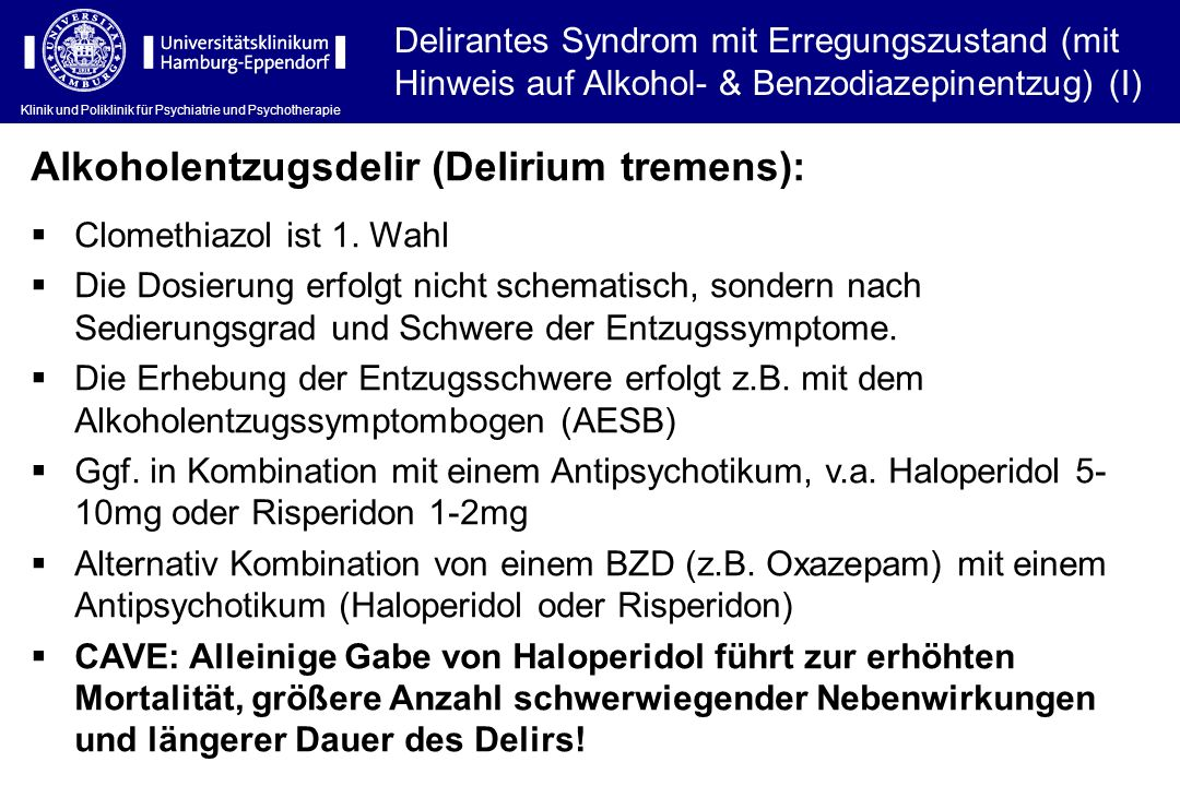 Klinik und Poliklinik für Psychiatrie und Psychotherapie Delirantes Syndrom mit Erregungszustand (mit Hinweis auf Alkohol- & Benzodiazepinentzug) (I)