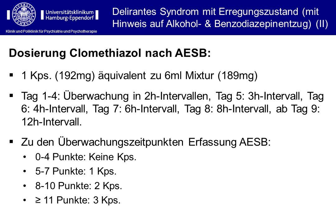 Klinik und Poliklinik für Psychiatrie und Psychotherapie Delirantes Syndrom mit Erregungszustand (mit Hinweis auf Alkohol- & Benzodiazepinentzug) (II)