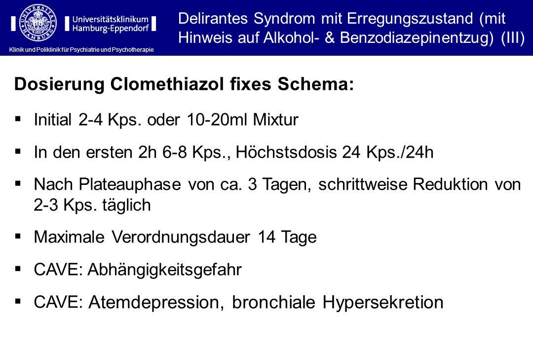 Klinik und Poliklinik für Psychiatrie und Psychotherapie Delirantes Syndrom mit Erregungszustand (mit Hinweis auf Alkohol- & Benzodiazepinentzug) (III