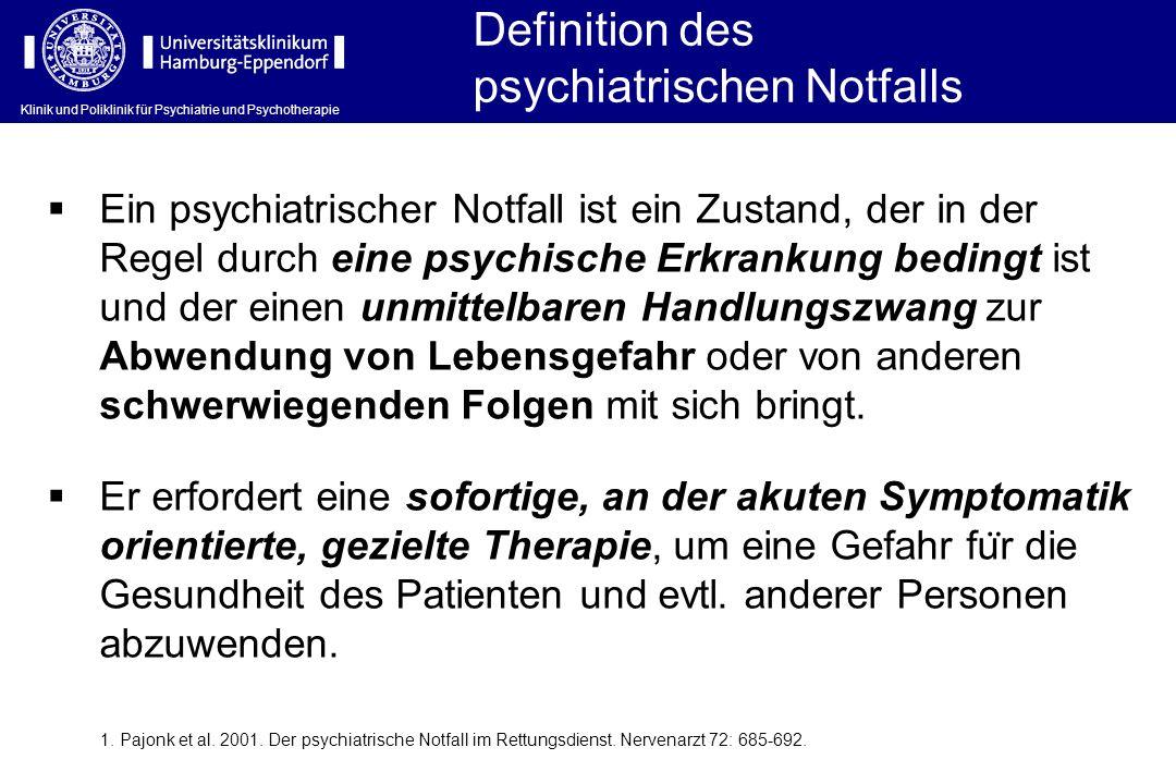 Definition des psychiatrischen Notfalls 1. Pajonk et al. 2001. Der psychiatrische Notfall im Rettungsdienst. Nervenarzt 72: 685-692. Ein psychiatrisch