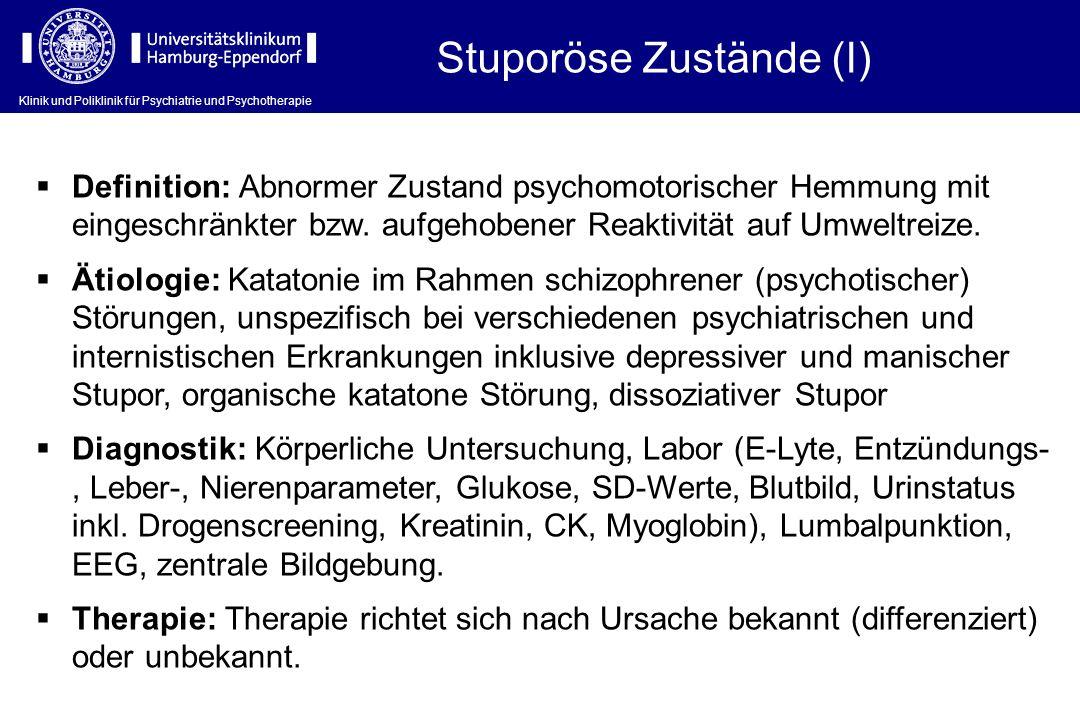 Klinik und Poliklinik für Psychiatrie und Psychotherapie Stuporöse Zustände (I) Definition: Abnormer Zustand psychomotorischer Hemmung mit eingeschrän