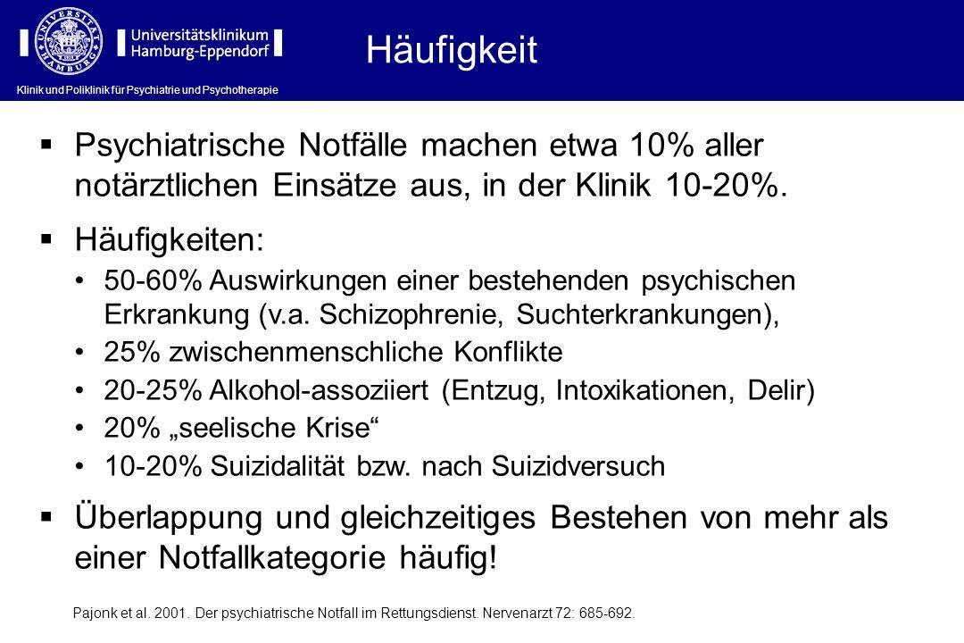 Klinik und Poliklinik für Psychiatrie und Psychotherapie Pajonk et al. 2001. Der psychiatrische Notfall im Rettungsdienst. Nervenarzt 72: 685-692. Psy