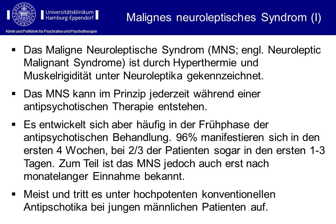 Klinik und Poliklinik für Psychiatrie und Psychotherapie Das Maligne Neuroleptische Syndrom (MNS; engl. Neuroleptic Malignant Syndrome) ist durch Hype