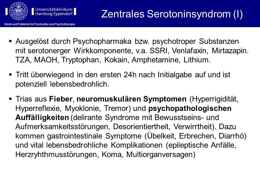 Klinik und Poliklinik für Psychiatrie und Psychotherapie Ausgelöst durch Psychopharmaka bzw. psychotroper Substanzen mit serotonerger Wirkkomponente,