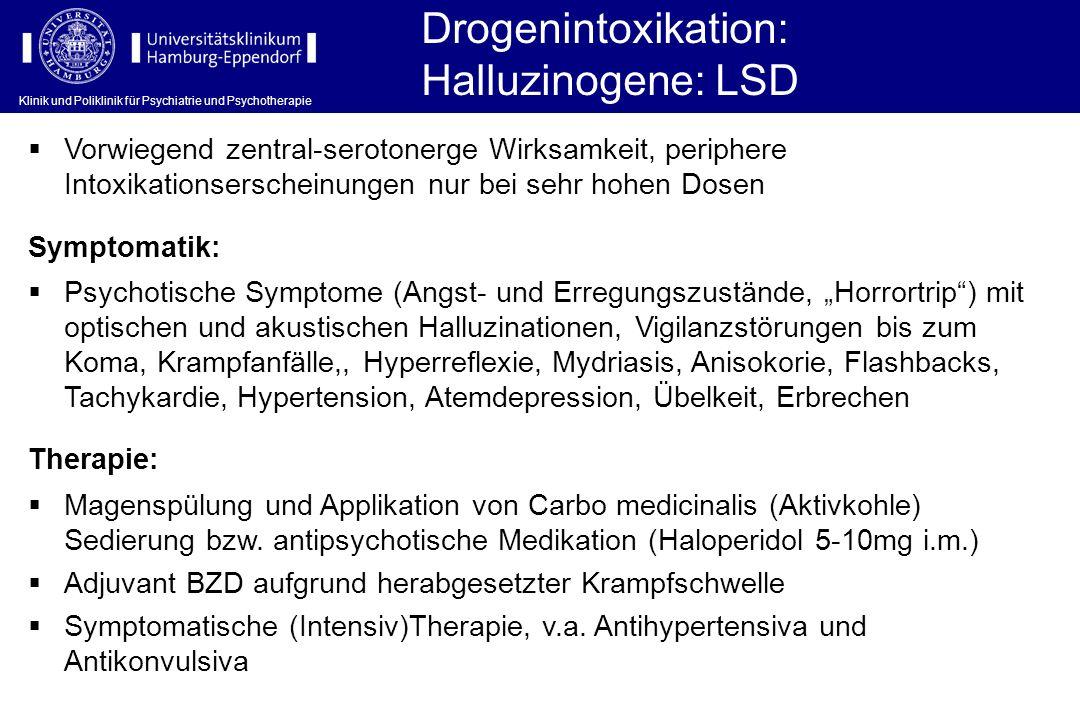 Klinik und Poliklinik für Psychiatrie und Psychotherapie Drogenintoxikation: Halluzinogene: LSD Symptomatik: Psychotische Symptome (Angst- und Erregun
