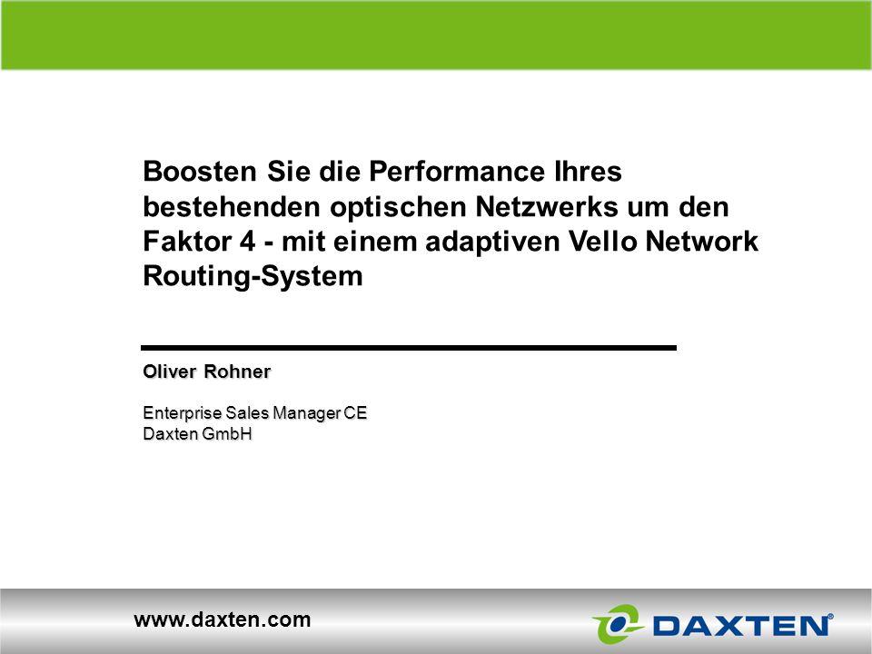 Boosten Sie die Performance Ihres bestehenden optischen Netzwerks um den Faktor 4 - mit einem adaptiven Vello Network Routing-System Über uns www.daxt