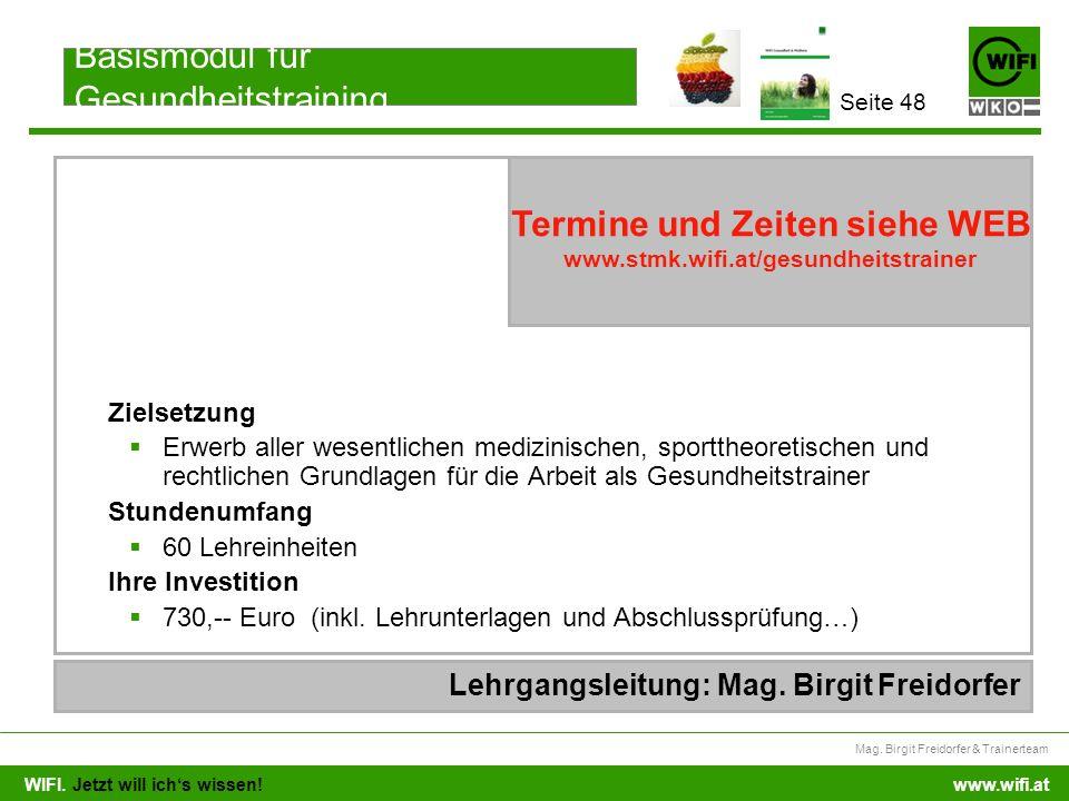 WIFI. Jetzt will ichs wissen! Mag. Birgit Freidorfer & Trainerteam www.wifi.at Zielsetzung Erwerb aller wesentlichen medizinischen, sporttheoretischen