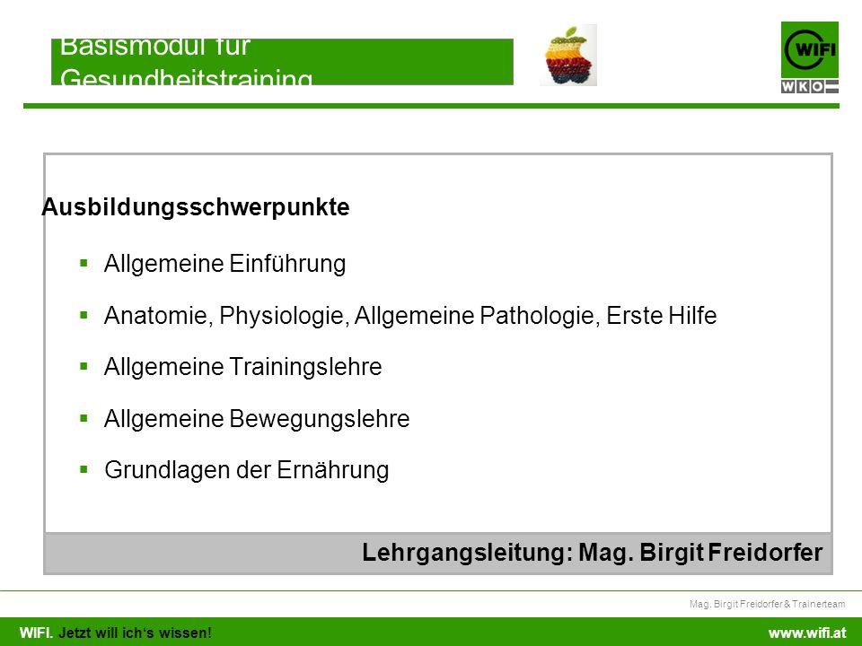 WIFI. Jetzt will ichs wissen! Mag. Birgit Freidorfer & Trainerteam www.wifi.at Allgemeine Einführung Anatomie, Physiologie, Allgemeine Pathologie, Ers