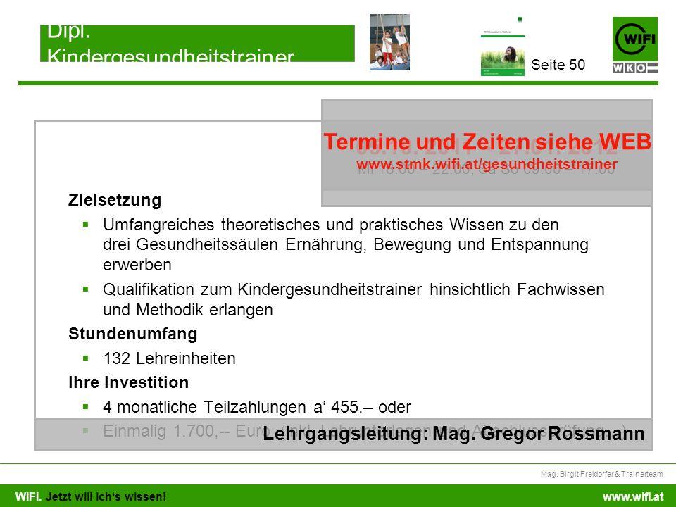 WIFI. Jetzt will ichs wissen! Mag. Birgit Freidorfer & Trainerteam www.wifi.at Zielsetzung Umfangreiches theoretisches und praktisches Wissen zu den d