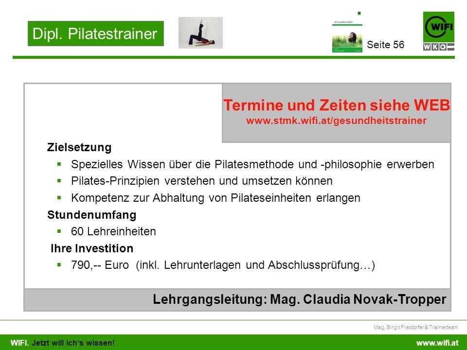 WIFI. Jetzt will ichs wissen! Mag. Birgit Freidorfer & Trainerteam www.wifi.at Zielsetzung Spezielles Wissen über die Pilatesmethode und -philosophie