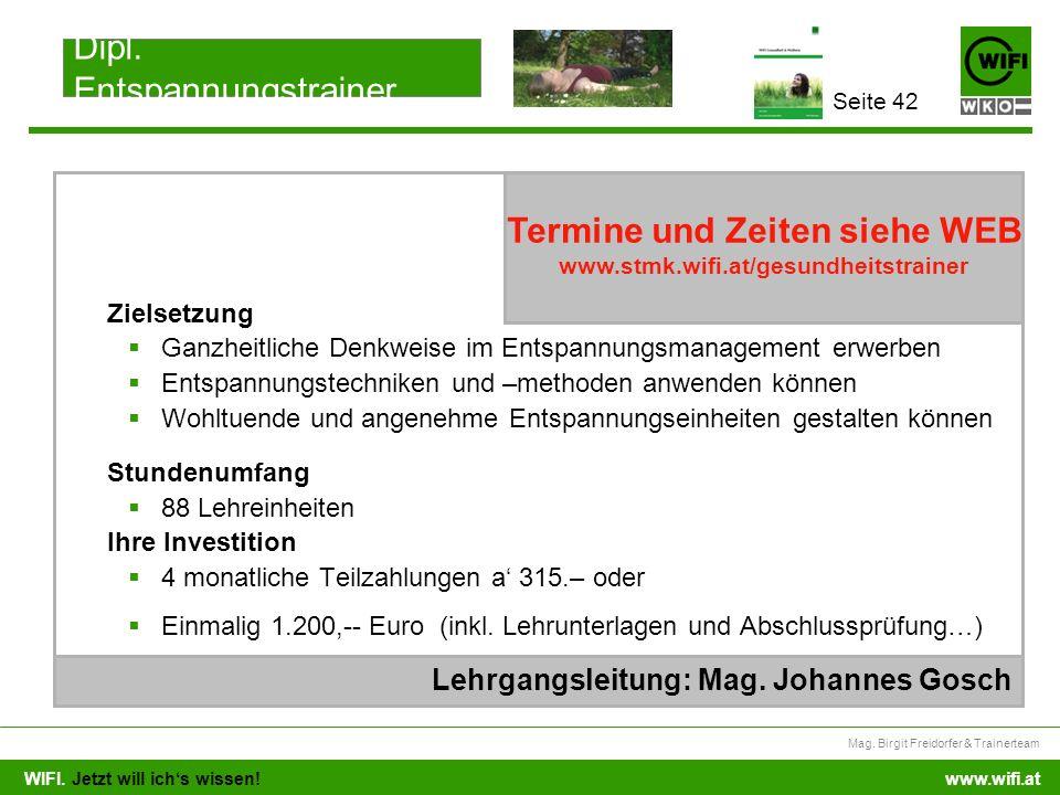 WIFI. Jetzt will ichs wissen! Mag. Birgit Freidorfer & Trainerteam www.wifi.at Zielsetzung Ganzheitliche Denkweise im Entspannungsmanagement erwerben