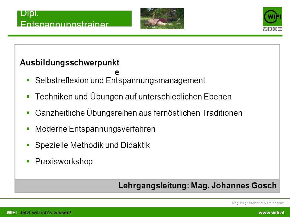 WIFI. Jetzt will ichs wissen! Mag. Birgit Freidorfer & Trainerteam www.wifi.at Selbstreflexion und Entspannungsmanagement Techniken und Übungen auf un