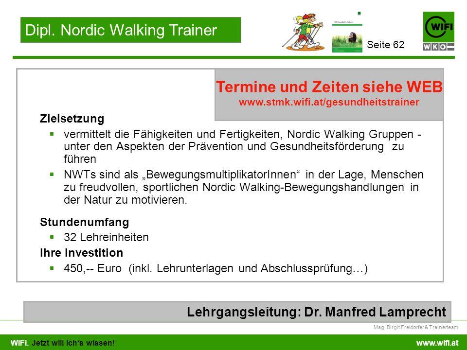 WIFI. Jetzt will ichs wissen! Mag. Birgit Freidorfer & Trainerteam www.wifi.at Zielsetzung vermittelt die Fähigkeiten und Fertigkeiten, Nordic Walking