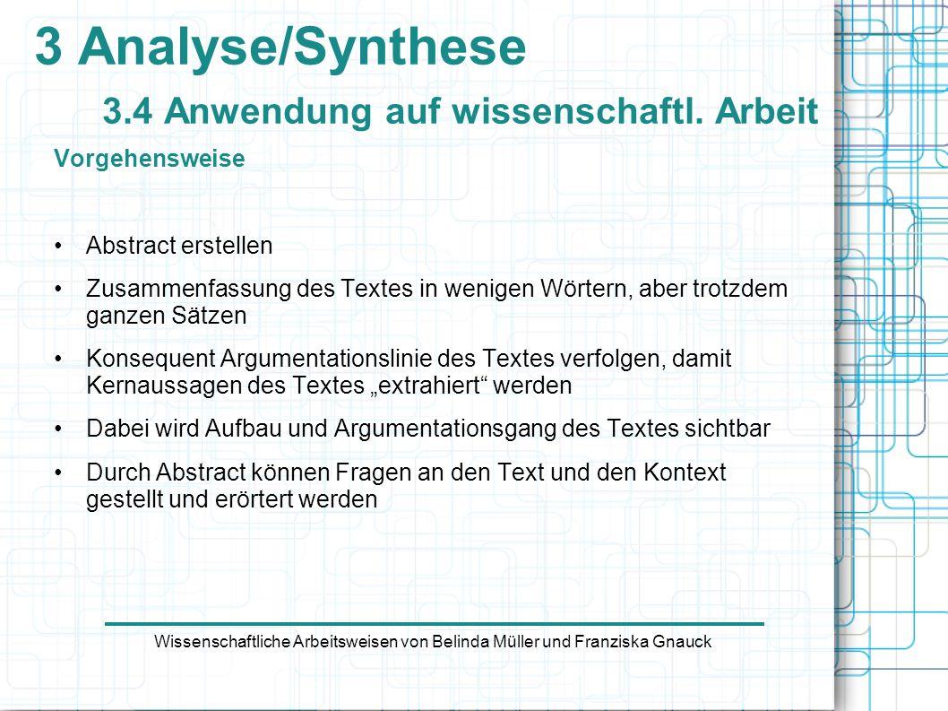 Vorgehensweise Abstract erstellen Zusammenfassung des Textes in wenigen Wörtern, aber trotzdem ganzen Sätzen Konsequent Argumentationslinie des Textes