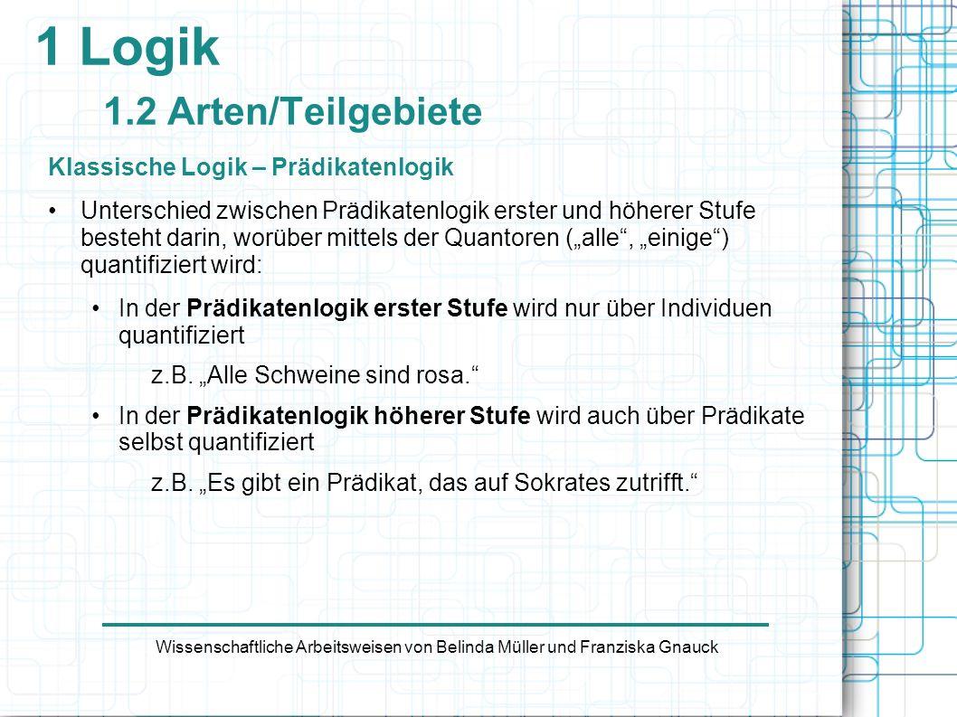 2 Auffassungen/Theorien 2.3 Vergleich Auffassung/Theorie Wissenschaftliche Arbeitsweisen von Belinda Müller und Franziska Gnauck