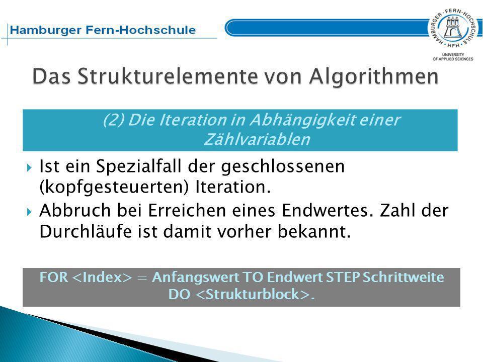 (3) Die Iteration mit nachfolgender Bedingungsprüfung – fußgesteuerte Iteration Strukturblock wird vor der Bedingung ausgeführt.