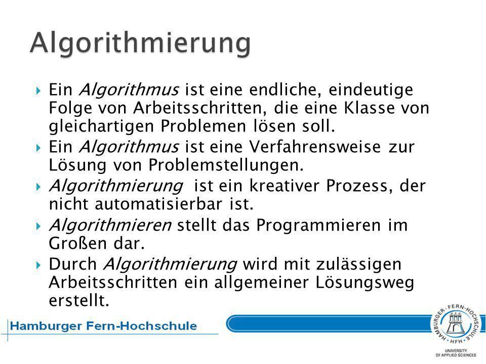 Ein Programm ist ein in einer Programmiersprache dargestellter Algorithmus.