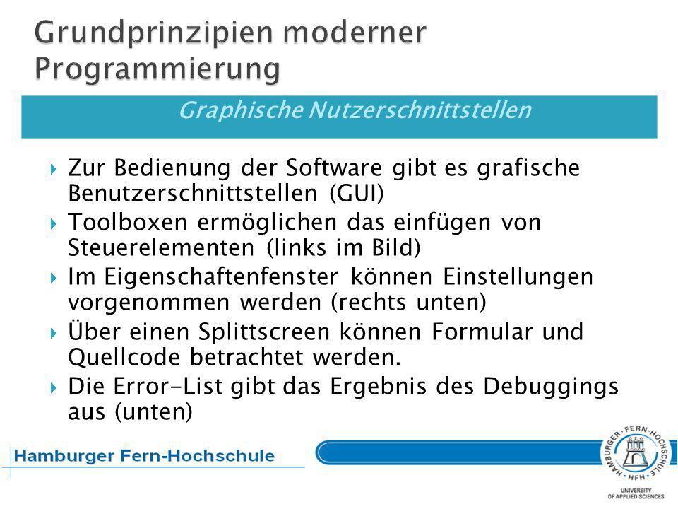 Graphische Nutzerschnittstellen Zur Bedienung der Software gibt es grafische Benutzerschnittstellen (GUI) Toolboxen ermöglichen das einfügen von Steue