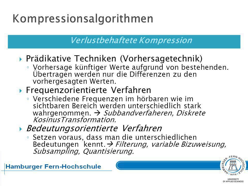Standbildkompression JPEG (Joint Photographic Expert Group) ist ein Standard zur Kompression von Farbbildern.